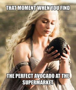 Game of Thrones perfect avocado