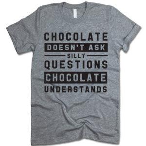 Chocolate understands shirt